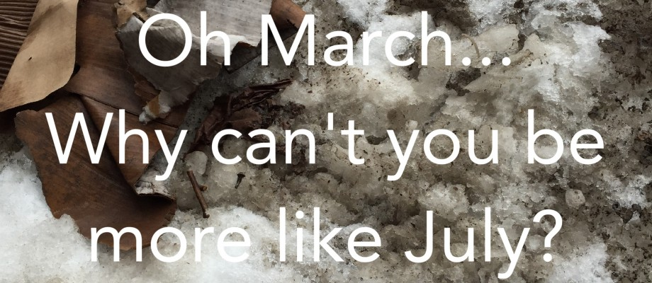 Oh March…